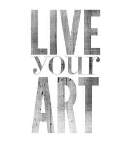Live Your Art